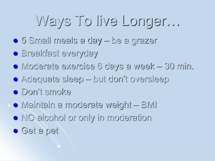 Ways To live Longer…