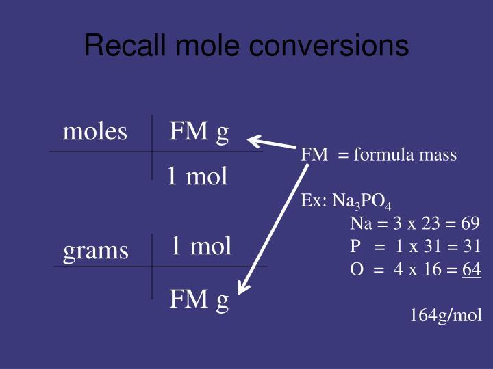 Recall mole conversions