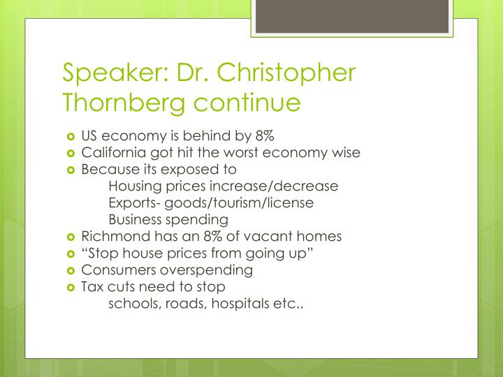 Speaker: Dr. Christopher Thornberg continue