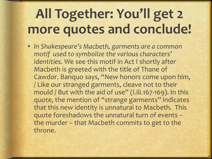 All Together: You'll get 2 more quotes and conclude!