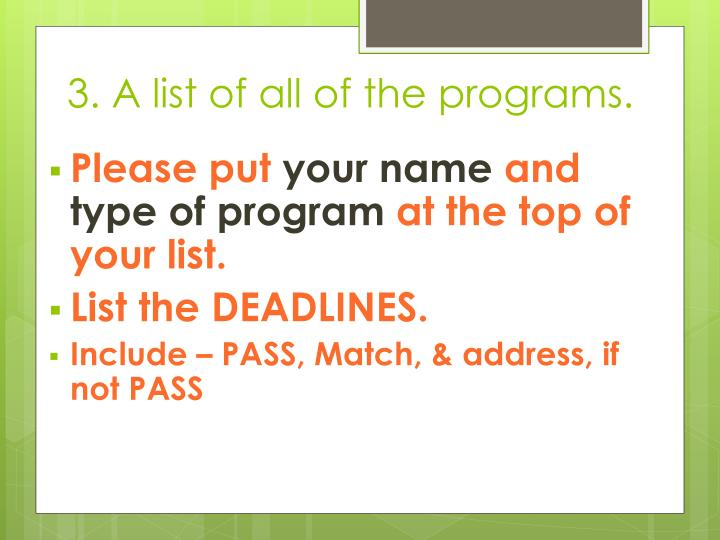 3. A list of all of the programs.