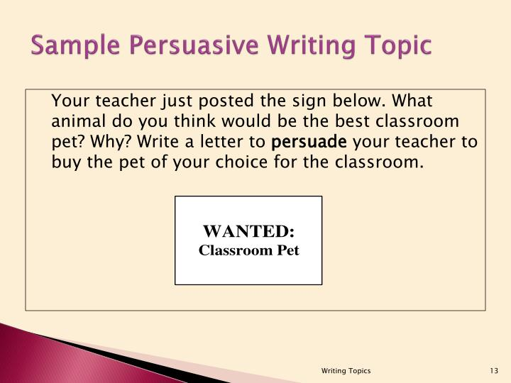 Your teacher just posted the sign below. What animal do you think would be the best classroom pet? Why? Write a letter to