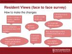 resident views face to face survey