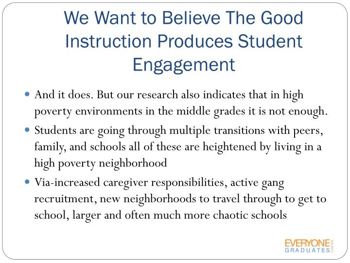 We Want to Believe The Good Instruction Produces Student Engagement