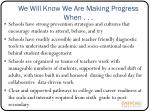 we will know we are making progress when1