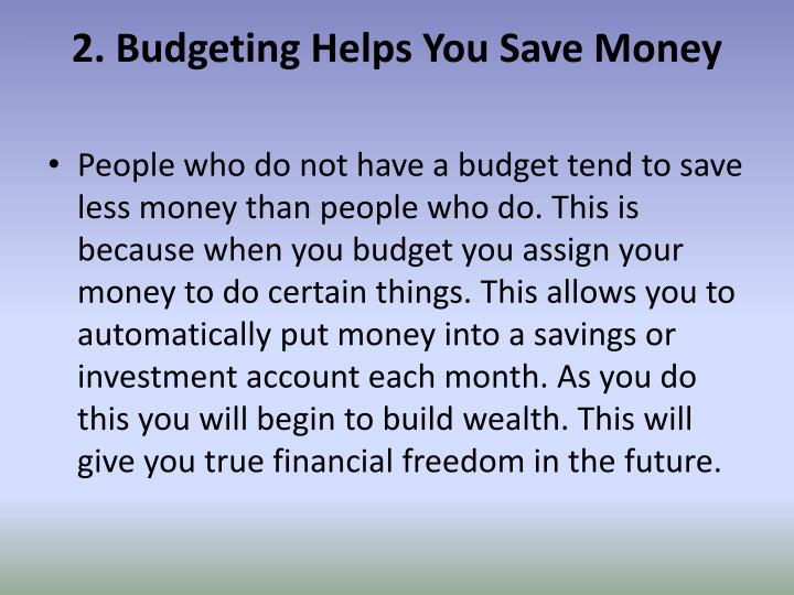2. Budgeting Helps You Save Money