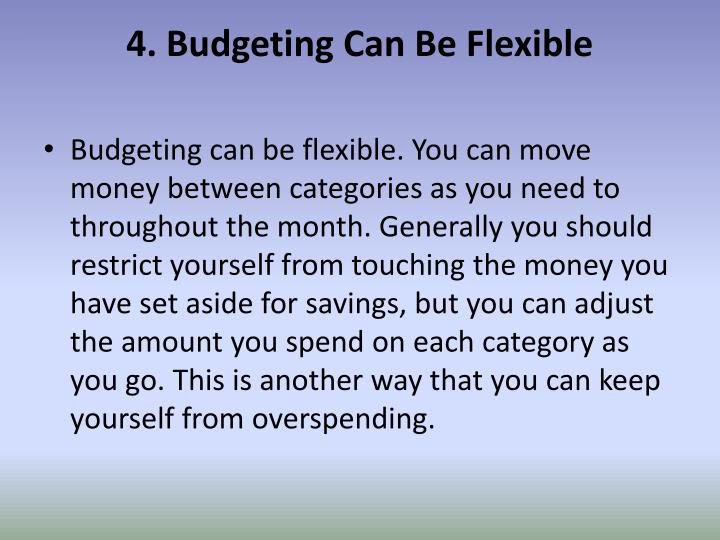 4. Budgeting Can Be Flexible