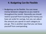 4 budgeting can be flexible
