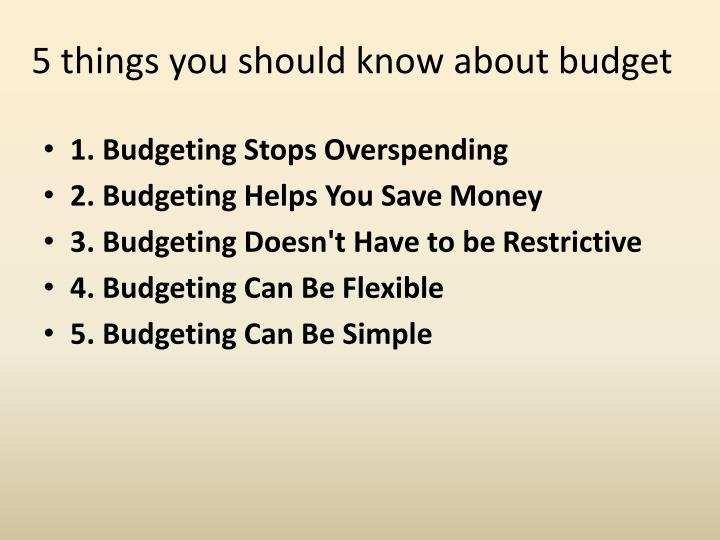 5 things you should know about budget