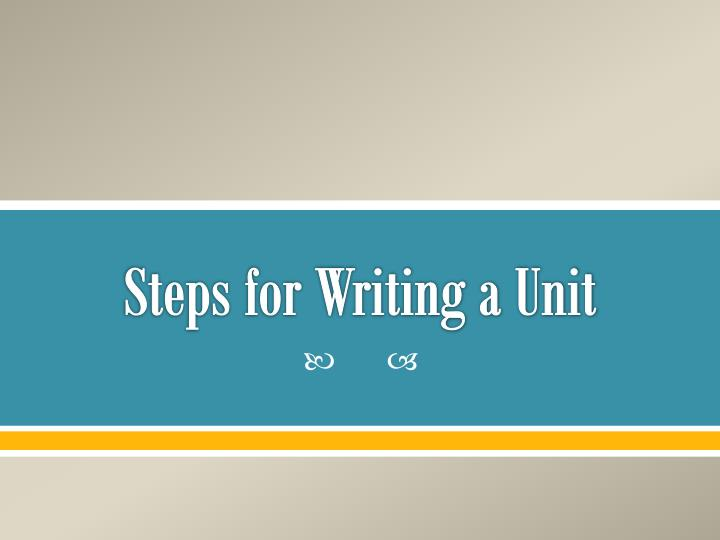Steps for Writing a Unit