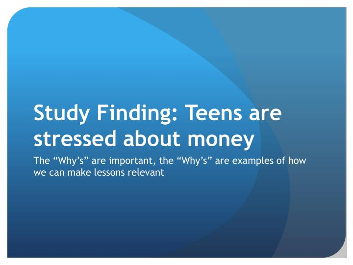Study Finding: Teens are stressed about money