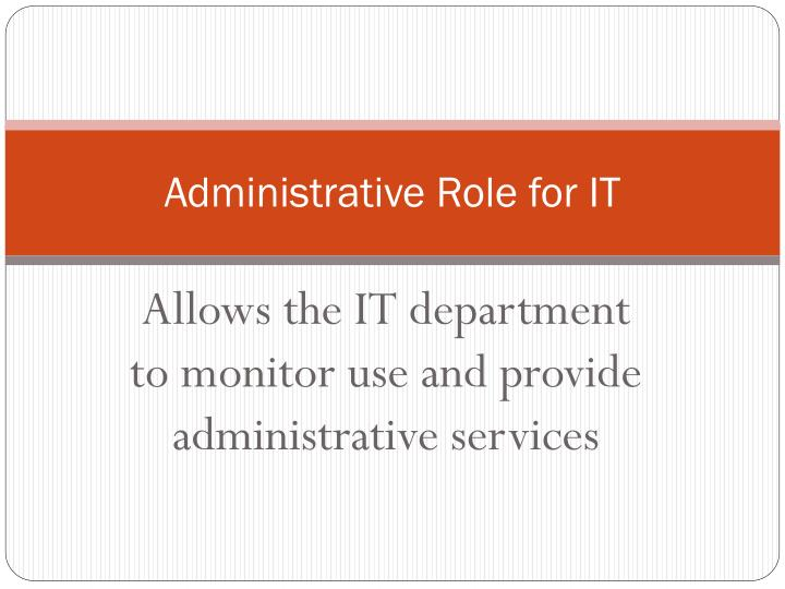 Administrative Role for IT