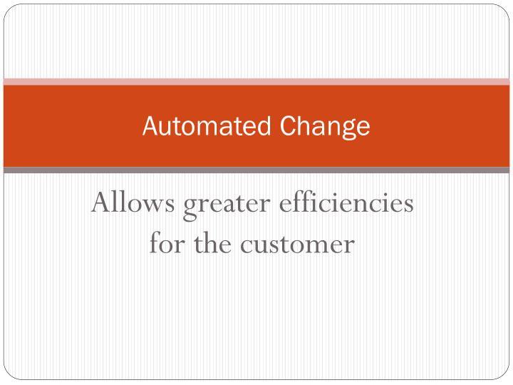 Automated Change