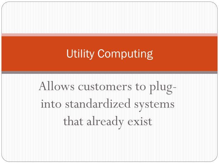 Utility Computing
