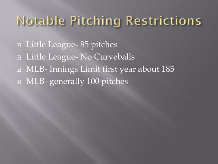 Notable Pitching Restrictions