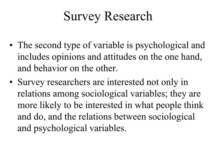 The second type of variable is psychological and includes opinions and attitudes on the one hand, and behavior on the other.