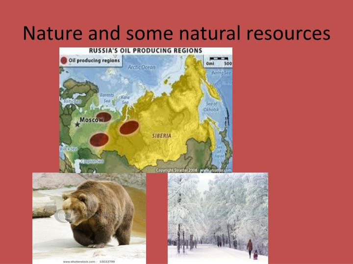 Nature and some natural resources