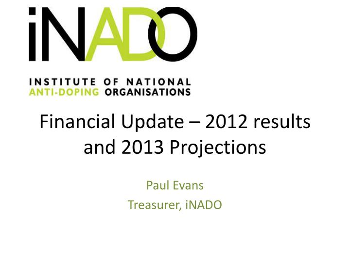 Financial update 2012 results and 2013 projections