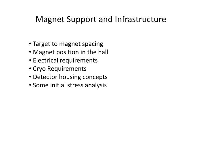 Magnet Support and Infrastructure