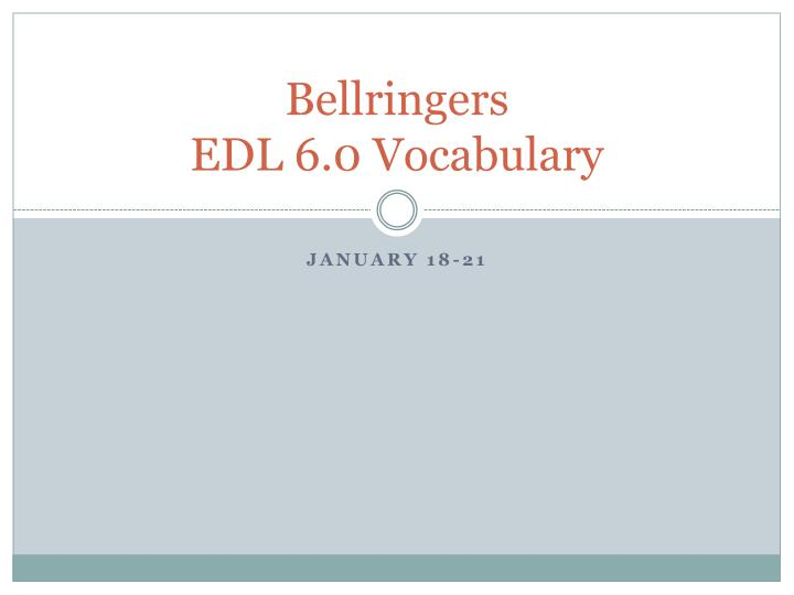 Bellringers edl 6 0 vocabulary