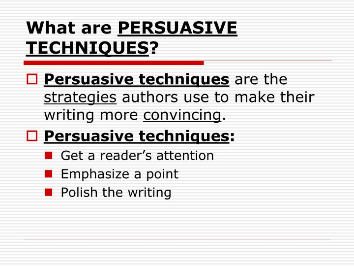 What are persuasive techniques