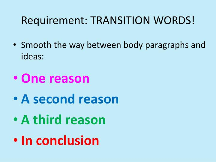 Requirement: TRANSITION WORDS!