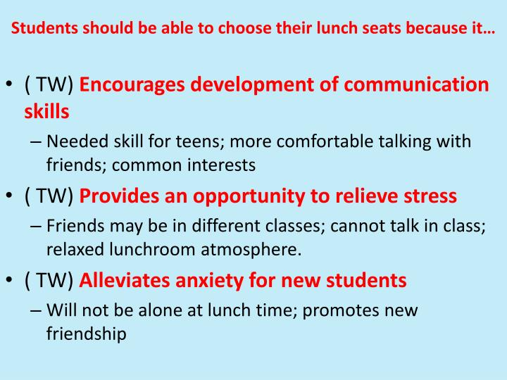 Students should be able to choose their lunch seats because it…