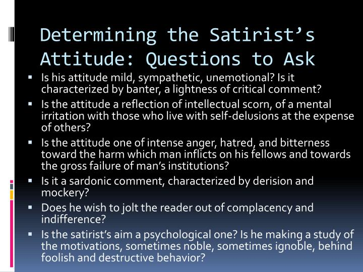Determining the Satirist's Attitude: Questions to Ask