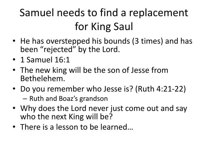 Samuel needs to find a replacement for King Saul