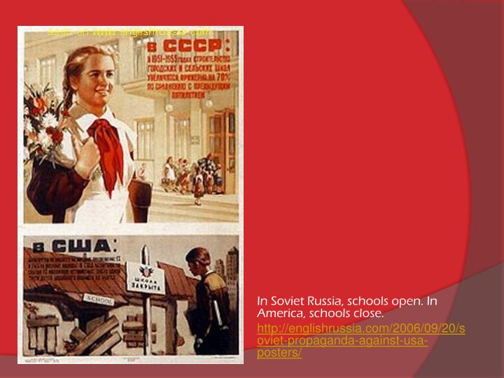 In Soviet Russia, schools open. In America, schools close.