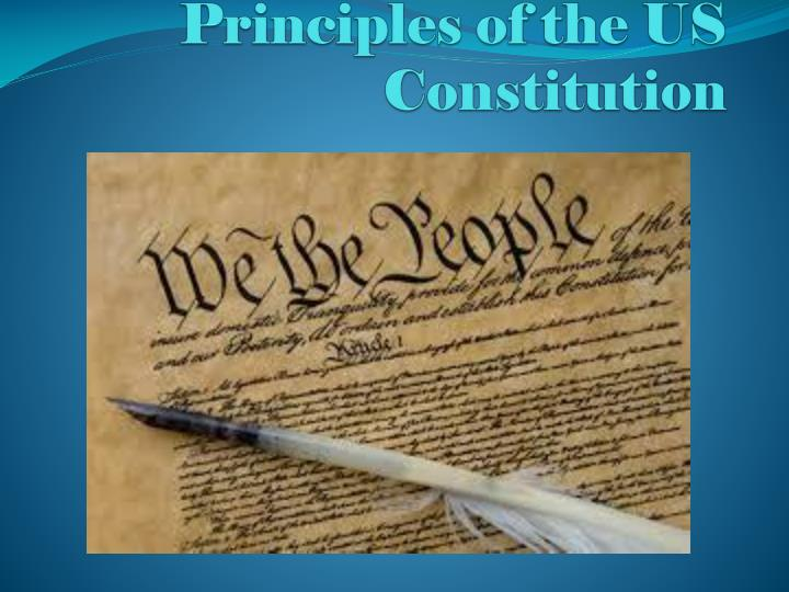 Principles of the us constitution