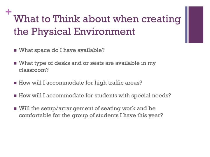 What to Think about when creating the Physical Environment