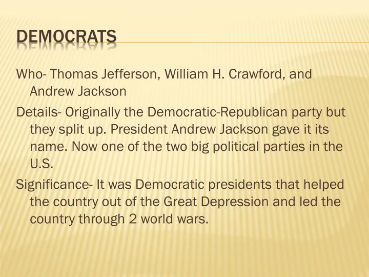 Who- Thomas Jefferson, William H. Crawford, and Andrew Jackson