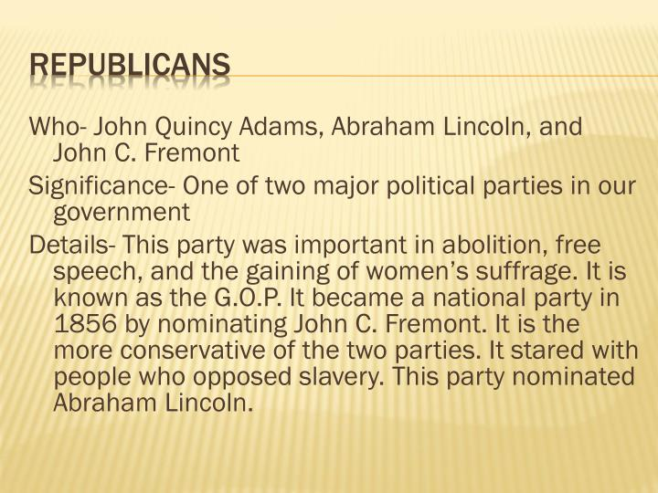 Who- John Quincy Adams, Abraham Lincoln, and John C. Fremont