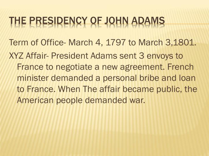 Term of Office- March 4, 1797 to March 3,1801.