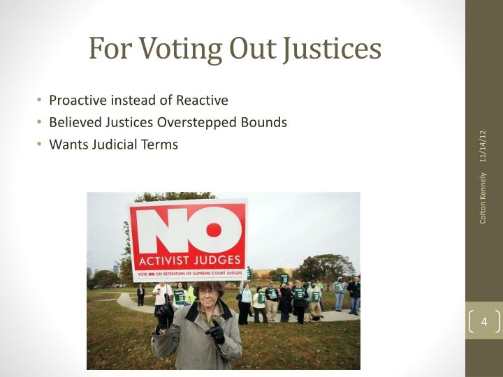 For Voting Out Justices