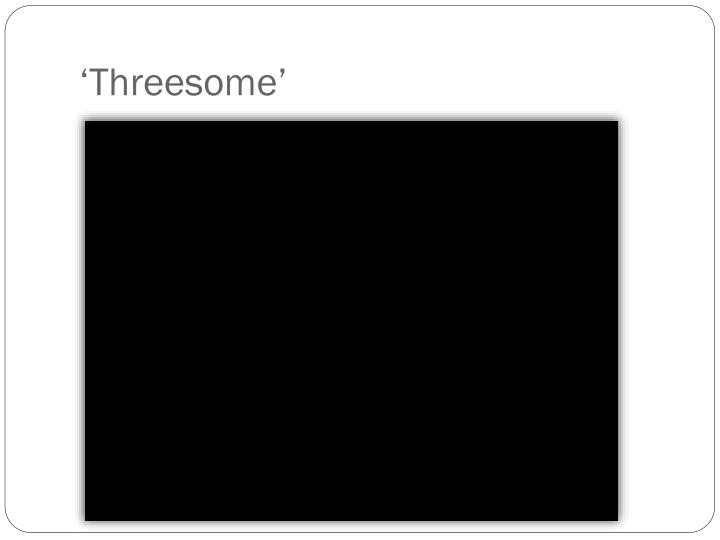 'Threesome'