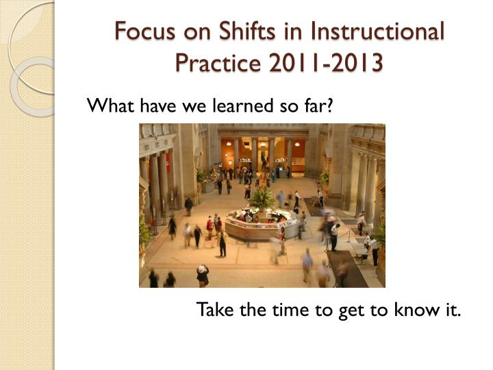 Focus on Shifts in Instructional Practice 2011-2013