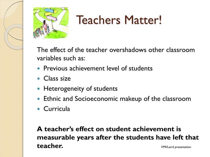 Teachers Matter!
