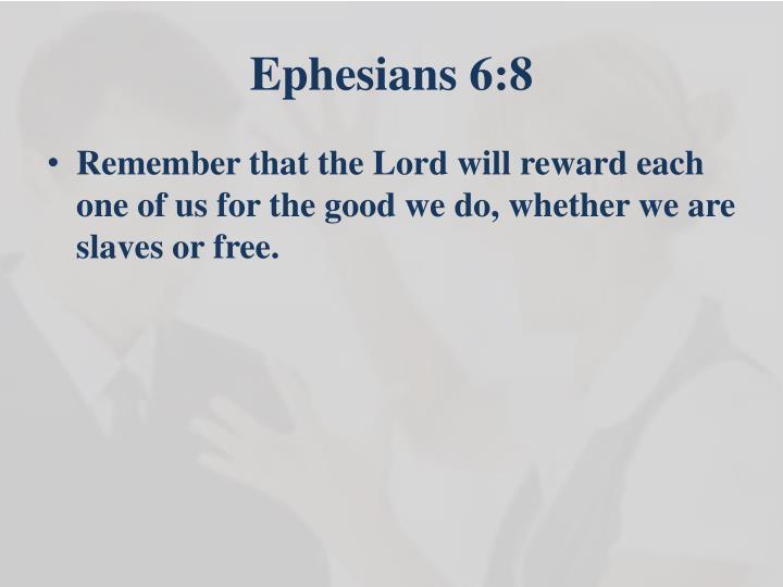 Ephesians 6:8