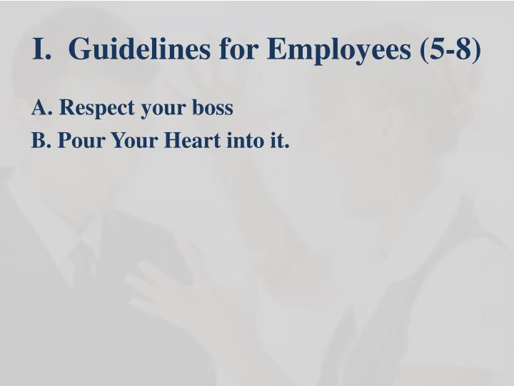 I.  Guidelines for Employees (5-8)