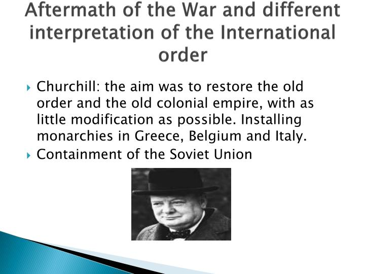 Aftermath of the War and different interpretation of the International order