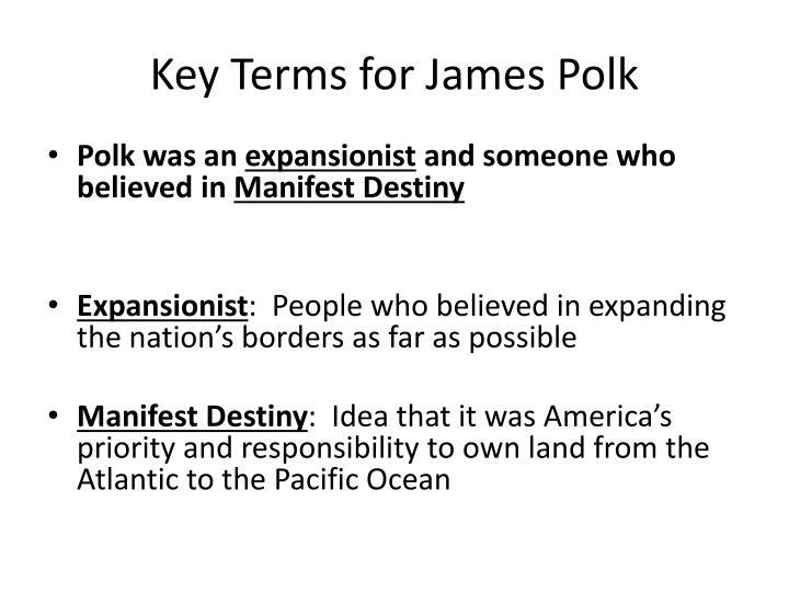Key Terms for James Polk