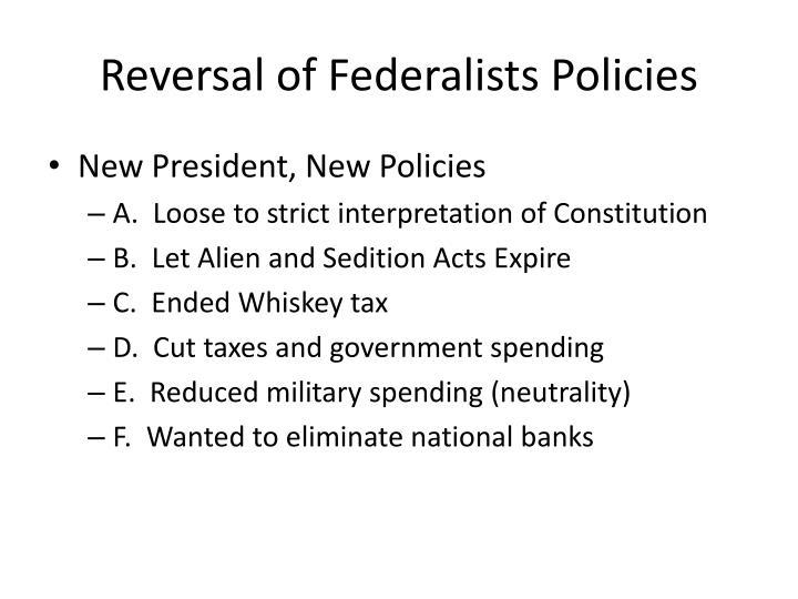 Reversal of Federalists Policies