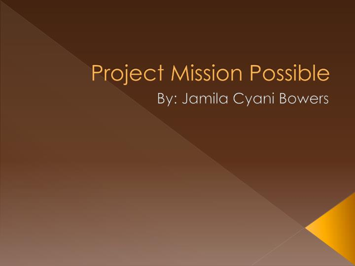 Project mission possible