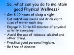 so what can you do to maintain good physical wellness