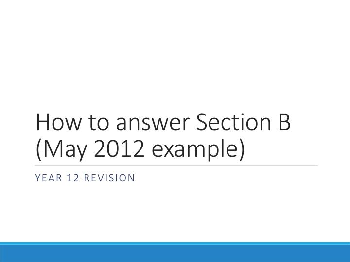 how to answer section b may 2012 example