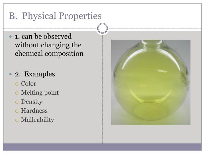 B.  Physical Properties