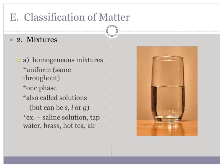 E.  Classification of Matter