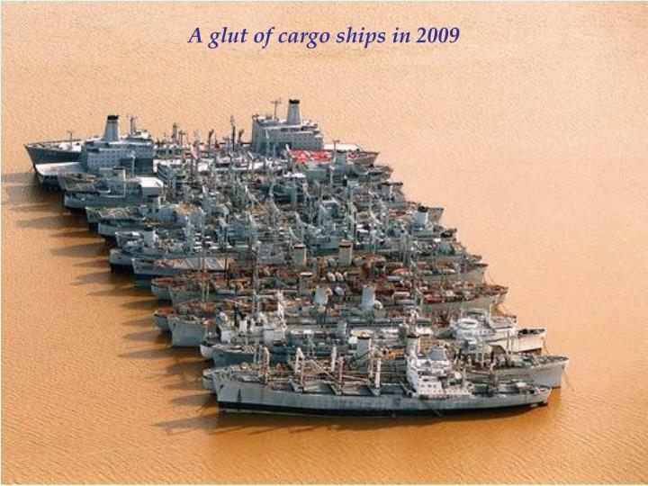 A glut of cargo ships in 2009